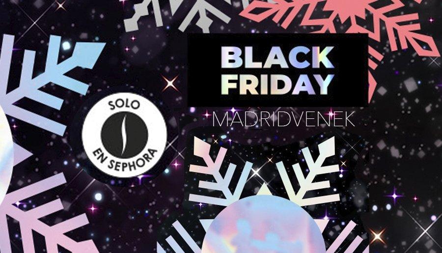 SEPHORA BLACK FRIDAY 2019 ofertas y descuentos maquillaje madridvenek